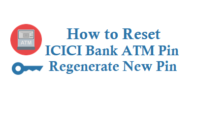 Reset ICICI Bank ATM Pin Regenerate New ATM Pin