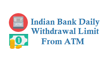 Indian Bank Daily Withdrawal Limit