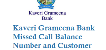 Kaveri Grameena Bank Missed Call Balance Number and Customer Care Toll Free Number