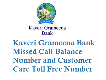 Kaveri Grameena Bank Missed Call Balance Number 9289244244 and Toll Free Number