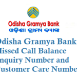 Odisha Gramya Bank Missed Call Balance Enquiry Number and Customer Care Number