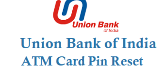 Union Bank Of India ATM Card Pin Reset