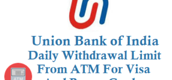 Union Bank of India Daily Withdrawal Limit from ATM Using ATM Card Debit Card