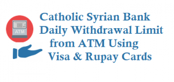 Catholic Syrian Bank CSB Daily Withdrawal Limit from ATM