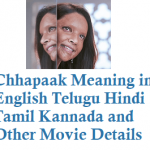 Chhapaak Meaning in English Telugu Hindi Tamil and Other Movie Details