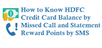 How to Know HDFC Credit Card Balance by Missed Call and Statement, Reward Points and more details