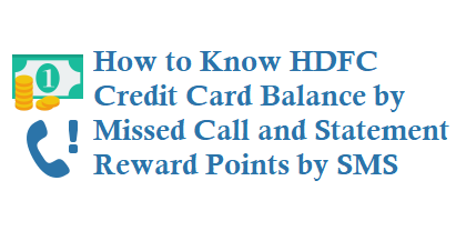 HDFC Credit Card Balance by Missed Call 18002703311 and Statement Reward Points Details