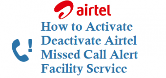 How to Activate Deactivate Airtel Missed Call Alert Facility