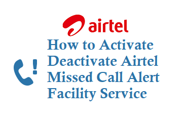 Activate or Deactivate Airtel Missed Call Alert Service