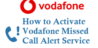 How to Activate Vodafone Missed Call Alert