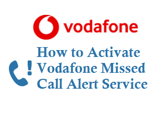 Activate Vodafone Missed Call Alert Service in India