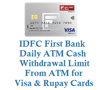 idfc bank daily withdrawal limit for visa and rupay atm cards