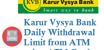 Karur Vysya Bank KVB Daily Withdrawal Limit from ATM using Debit Card or ATM Card