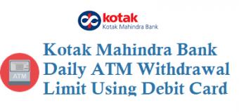Kotak Mahindra Bank Daily ATM Withdrawal Limit Using Debit Card ATM Card