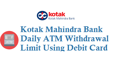 Kotak Mahindra Bank Daily ATM Withdrawal from ATM card