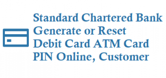 How to Generate or Reset Standard Chartered Debit Card ATM Card PIN Online