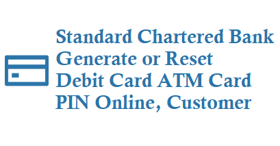 Generate or Reset Standard Chartered Debit Card ATM Card PIN Online