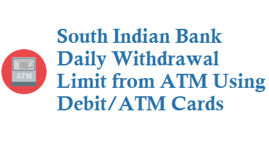 South Indian Bank SIB Daily Withdrawal Limit for Visa Rupay Mastercard ATM Cards