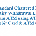 Standard Chartered Bank Daily Withdrawal Limit from ATM using Debit Card