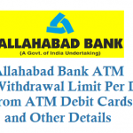 Allahabad Bank ATM Withdrawal Limit Per Day from ATM Debit Cards