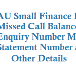 AU Small Finance Bank Missed Call Balance Enquiry Number Mini Statement Activation and Other Details