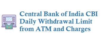 Central Bank of India CBI Daily Withdrawal Limit from ATM