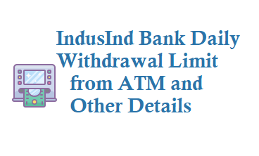 IndusInd Bank Daily Withdrawal Limit from ATM