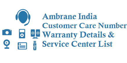 Ambrane Customer Care Number Warranty Service Center List