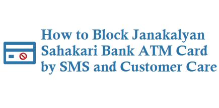 How to Block Janakalyan Sahakari Bank ATM Card by sms HOTC and customer care