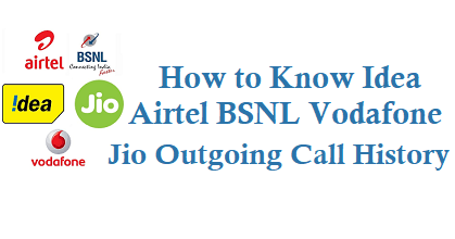 How to Know Idea Airtel BSNL Vodafone Jio Outgoing Call History