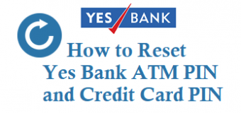 How to Reset Yes Bank ATM PIN Credit Card PIN