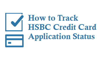 Track hsbc credit card application status by chat and customer care