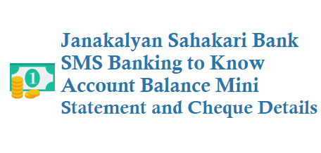 Janakalyan Sahakari Bank SMS Banking number 9223178900 for balance enquiry mini statement