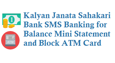 Kalyan Janata Sahakari Bank SMS Banking 09223051595 Balance Mini Statement Block ATM Card