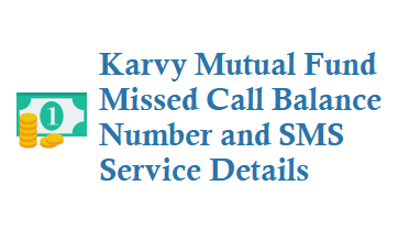 Karvy Mutual Fund Missed Call Balance Number 9212993399 and SMS Details