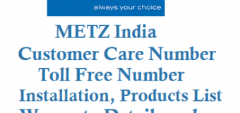 METZ Customer Care Number Service Center Installation Warranty and Other Details
