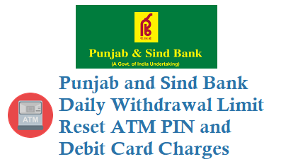 PSB Daily ATM Withdrawal Limit Reset ATM PIN and Debit Card Charges