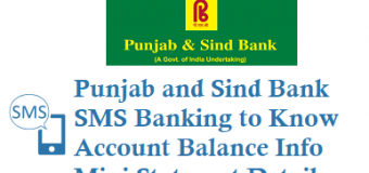 Punjab and Sind Bank SMS Banking to Know Account Balance Mini Statement and Other Details