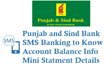 Punjab and Sind Bank PSB SMS Banking 9773056161 8082656161 to Know Account Balance Mini Statement
