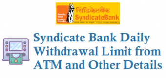Syndicate Bank Daily Withdrawal Limit from ATM and Other Details