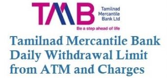 Tamilnad Mercantile Bank TMB Daily Withdrawal Limit from ATM and Charges