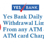 Yes Bank Daily Withdrawal Limit from ATM Using ATM cum Debit Card