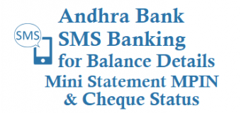 Andhra Bank SMS Banking to know Balance Mini Statement MPIN Cheque Status Registration and Other Details