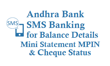 Andhra Bank SMS Banking 9223173924 to know Balance Mini Statement MPIN Cheque Status