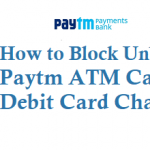 How to Block Unblock Paytm ATM Card and Paytm Debit Card Charges and Withdrawal Limit