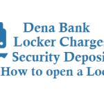 Dena Bank Locker Charges Security Deposit Charges and How to open a Locker