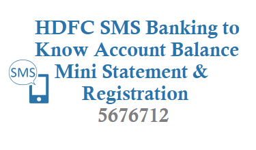 HDFC SMS Banking 5676712 for balance mini statement cheque fixed deposit account statement