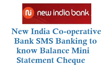 New India Co-operative Bank SMS Banking 9870977191 to know Balance Mini Statement Cheque