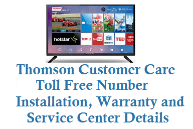 Thomson customer care number toll free number installation warranty service center details