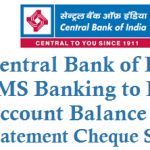 Central Bank of India SMS Banking to Know Account Balance Mini Statement Cheque Status and Other Details